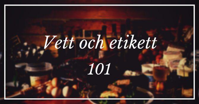 Vett och etikett 101