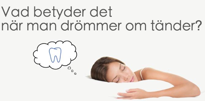 Vad betyder det när man drömmer om tänder?