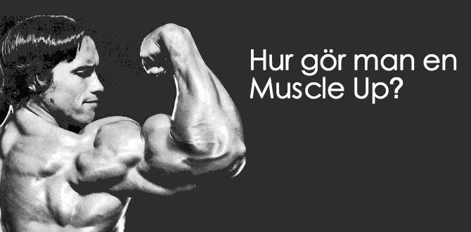 Hur gör man en Muscle Up?