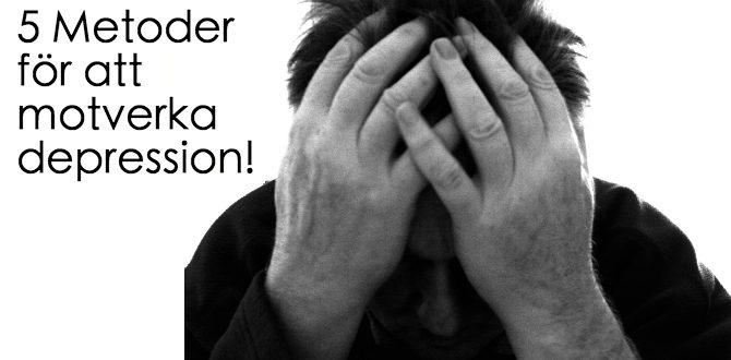 Motverka depression 5 metoder