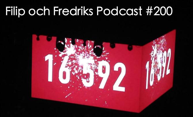 filip och fredrik podcast 200 globen