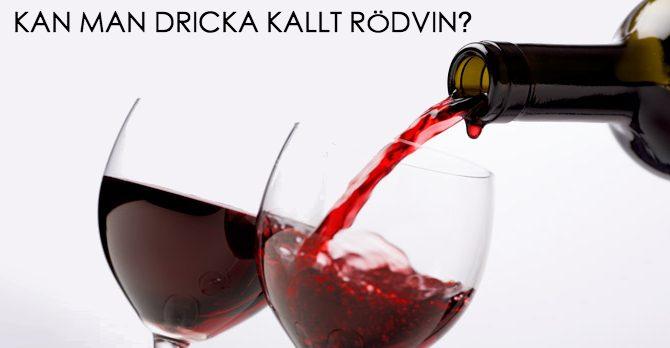 Dricka rödvin kallt