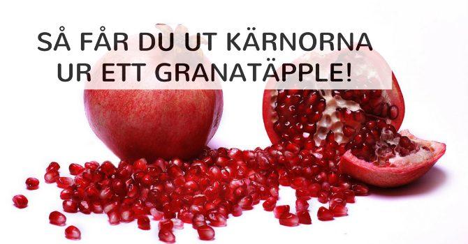 Hur får man ut kärnor ur granatäpple