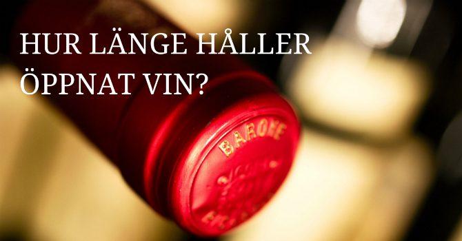 Hur länge håller öppnat vin