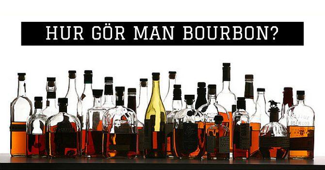 Hur gör man bourbon?