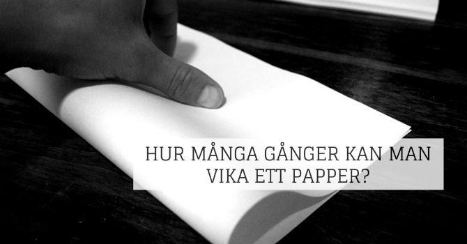 Hur många gånger kan man vika ett papper