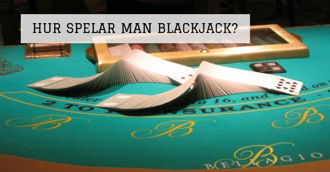 Hur spelar man Blackjack