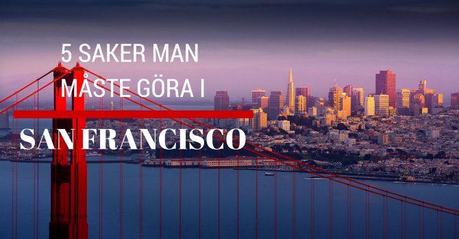 saker man måste göra i San Francisco