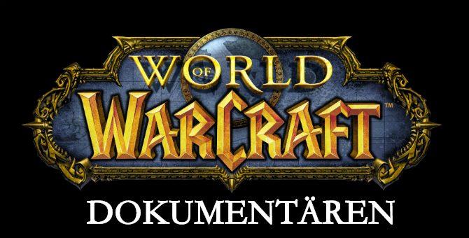 world of warcraft dokumentär