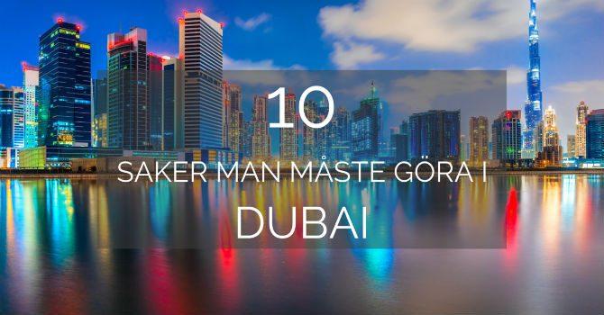 10 Saker man måste göra i Dubai