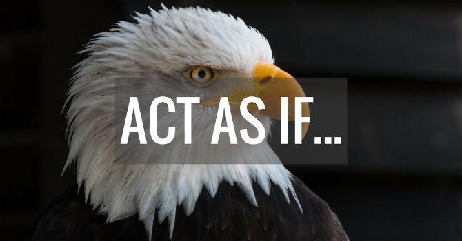 act as if - Klyschor Som Faktiskt Stämmer