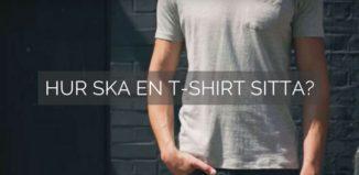 hur ska en t-shirt sitta